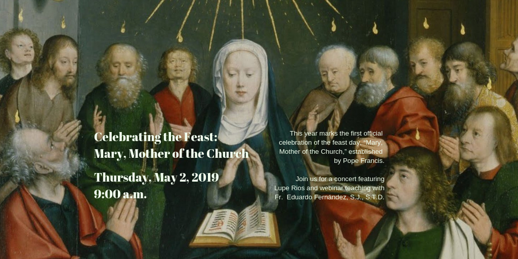 Celebrating the Feast: Mary, Mother of the Church