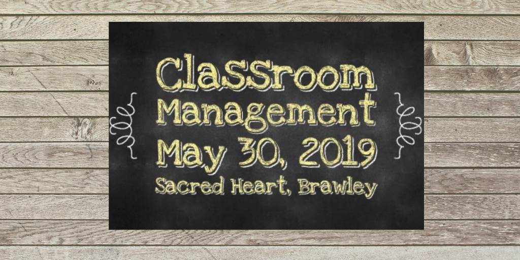 Classroom Management, Imperial Valley Workshop