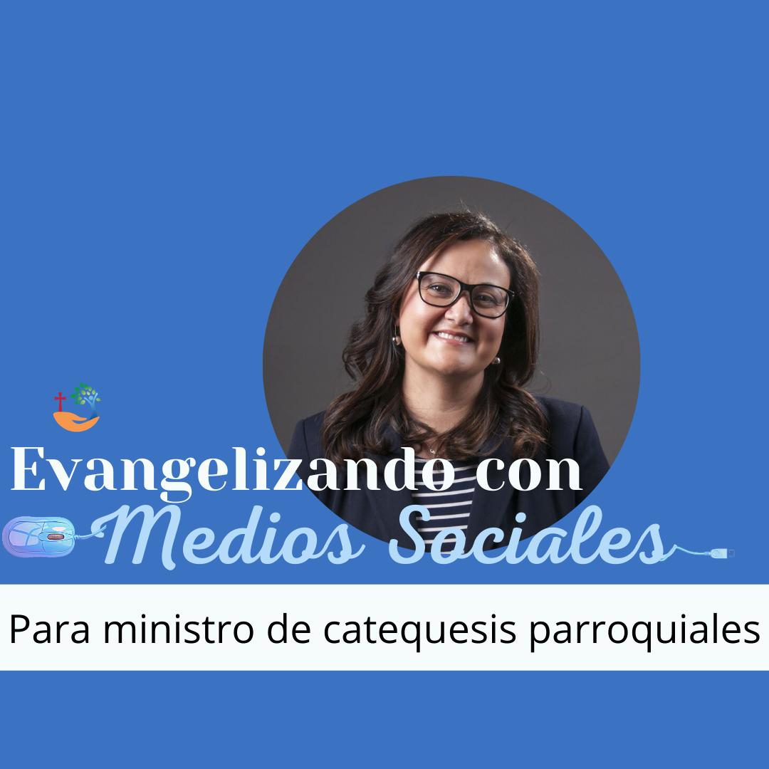 Evangelizando conMedio Sociales (para ministros de catequesis parroquiales)