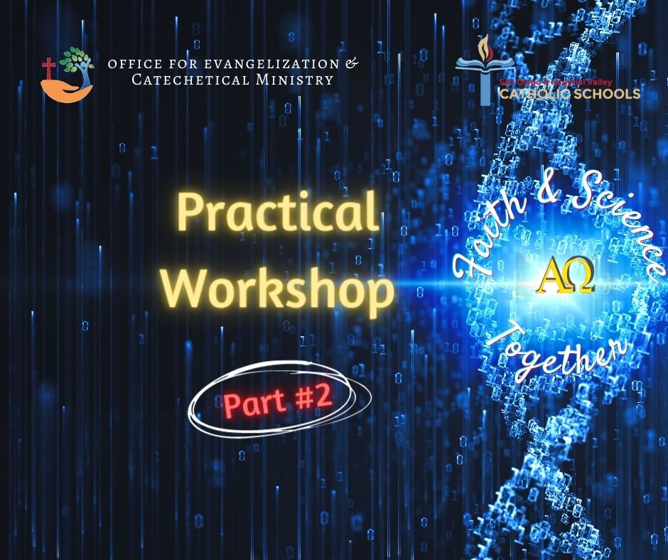 Faith and Science-Practical Workshop-Part #2