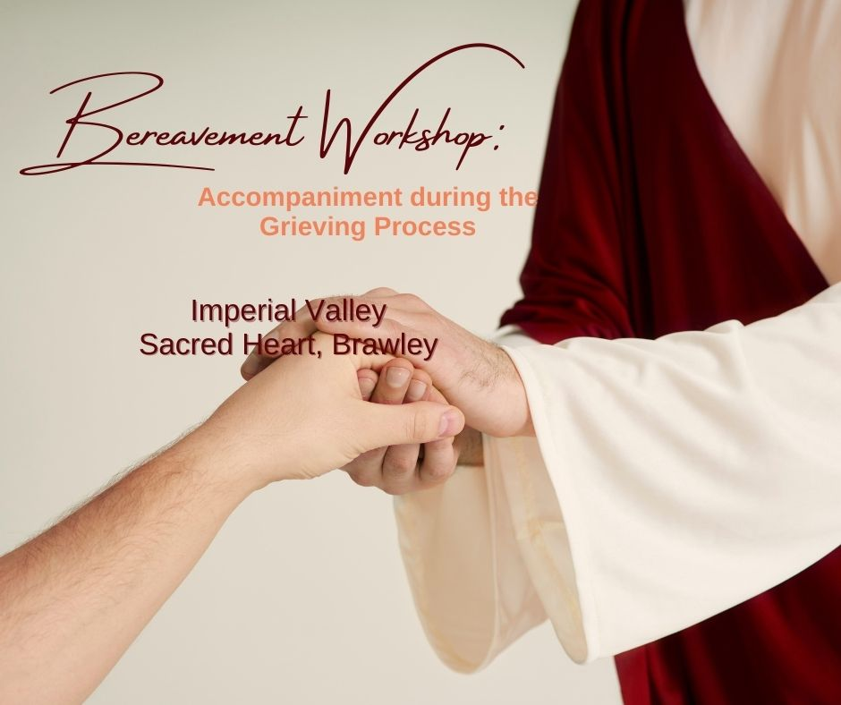 Imperial Valley-Bereavement Workshop: Accompaniment during the Grieving Process