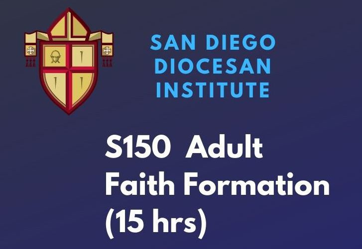 San Diego Diocesan Institute: S150 Adult Faith Formation