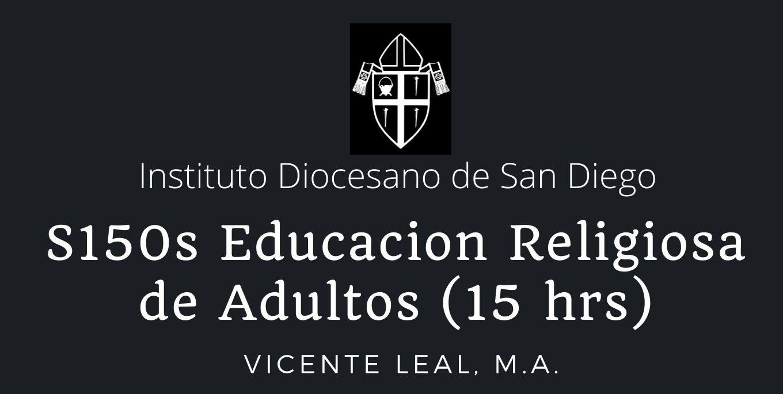 Instituto Diocesano de San Diego: S150 Educación Religiosa de Adultos